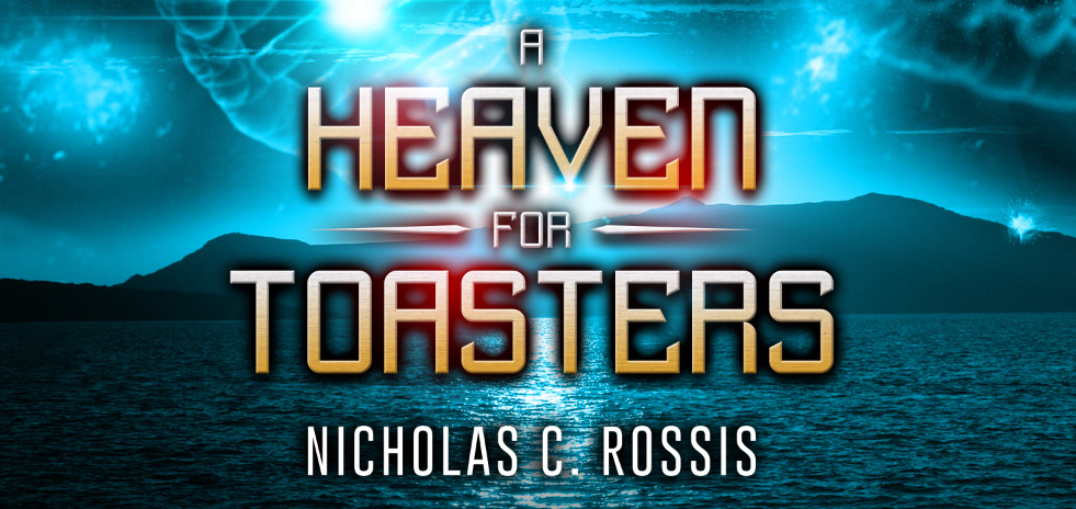 A Heaven for Toasters post banner | From the blog of Nicholas C. Rossis, author of science fiction, the Pearseus epic fantasy series and children's books